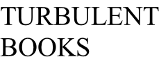 TURBULENT BOOKS